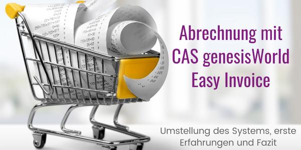 Abrechnung mit Easy Invoice für CAS genesisWorld